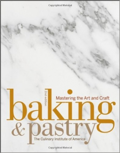 Baking and Pastry: Mastering the Art and Craft Hardcover – May 4, 2009